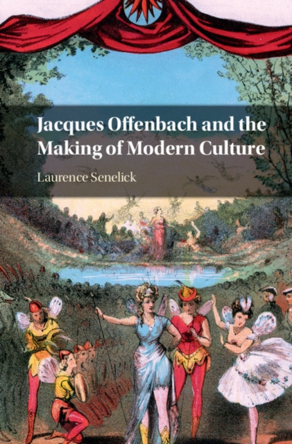 Jacques Offenbach and the Making of Modern Culture sahar bazzaz forgotten saints – history power and politics in the making of modern morocco