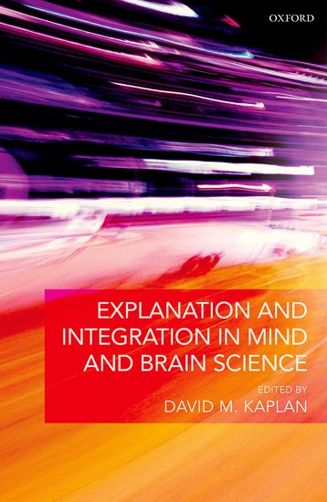 Explanation and Integration in Mind and Brain Science все цены
