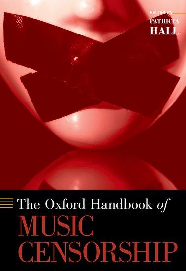 The Oxford Handbook of Music Censorship the oxford handbook of early modern european history 1350 1750
