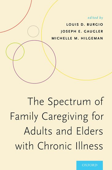 The Spectrum of Family Caregiving for Adults and Elders with Chronic Illness family caregiving in the new normal