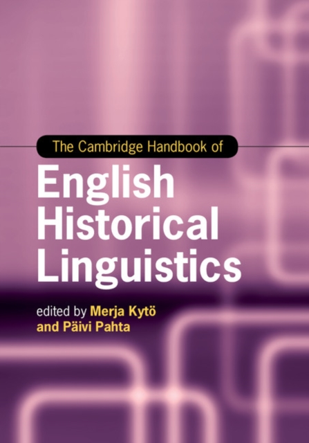 The Cambridge Handbook of English Historical Linguistics clio in the italian garden – twenty–first century studies in historical methods and theoretical perspectives