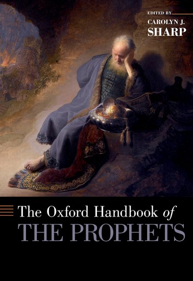 The Oxford Handbook of the Prophets convictions
