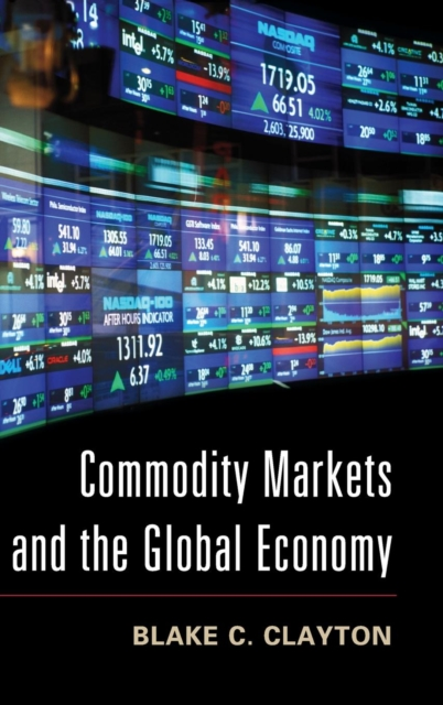 Commodity Markets and the Global Economy colin jones office markets and public policy