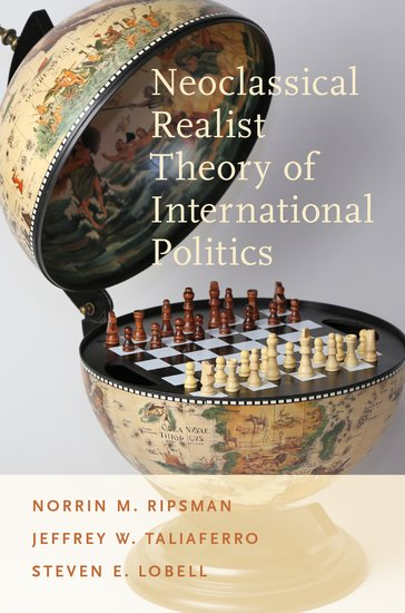 Neoclassical Realist Theory of International Politics constructivism or realism