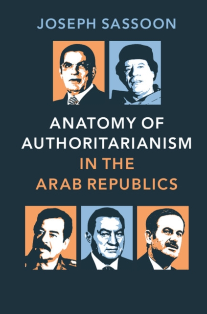 Anatomy of Authoritarianism in the Arab Republics.