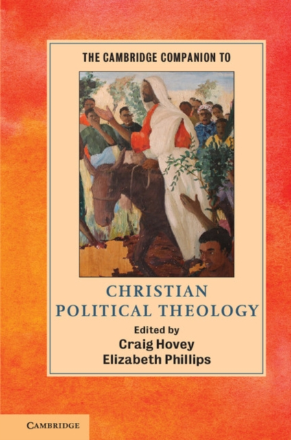 The Cambridge Companion to Christian Political Theology themes in biblical theology