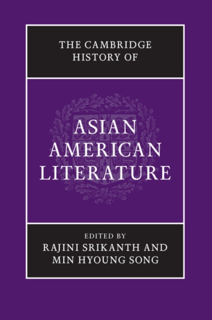 The Cambridge History of Asian American Literature a new literary history of america