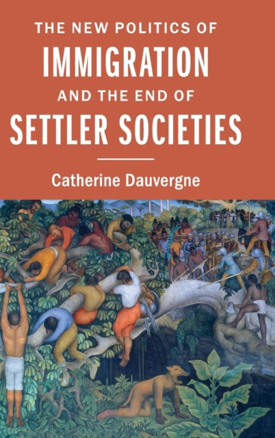 The New Politics of Immigration and the End of Settler Societies sb 1070 a case study on state sponsored immigration policy