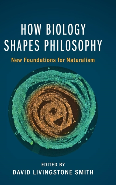 How Biology Shapes Philosophy how biology shapes philosophy