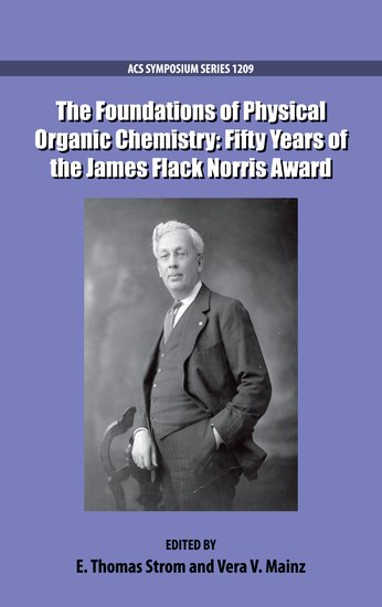 The Foundations of Physical Organic Chemistry advances in physical organic chemistry 46