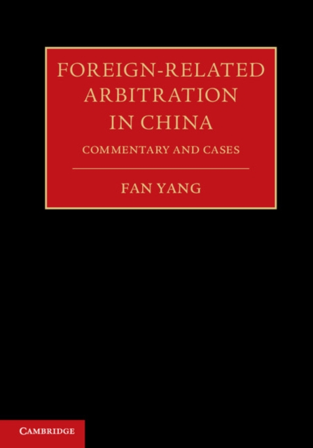 Foreign-Related Arbitration in China 2 Volume Hardback Set cases materials and text on consumer law