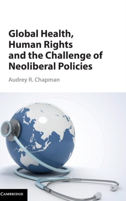 Global Health, Human Rights, and the Challenge of Neoliberal Policies jason burke health analytics gaining the insights to transform health care