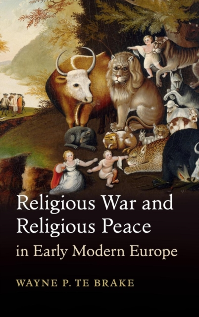 Religious War and Religious Peace in Early Modern Europe religious institutions and character building