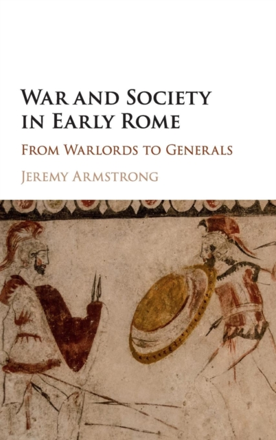 War and Society in Early Rome roman artefacts and society
