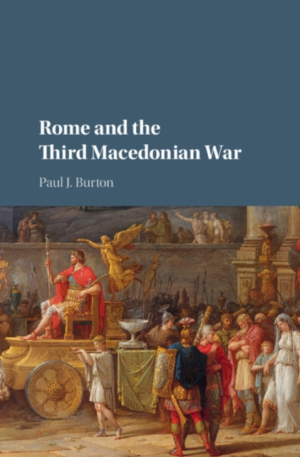 Rome and the Third Macedonian War ancient rome the rise and fall of an empire