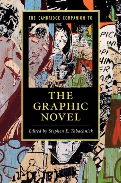 The Cambridge Companion to the Graphic Novel karin kukkonen studying comics and graphic novels