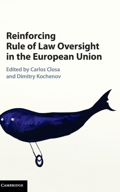 Reinforcing Rule of Law Oversight in the European Union edited by takis tridimas and paolisa nebbia european union law for the twenty first century volume 2