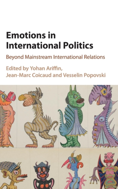 Emotions in International Politics shalini prasad explaining war and peace in international relations