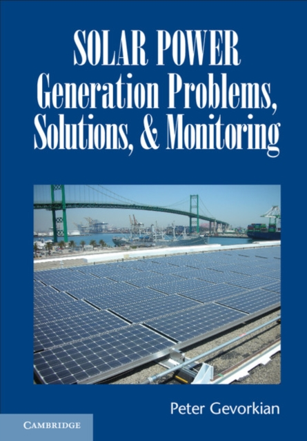Solar Power Generation Problems, Solutions, and Monitoring solar power