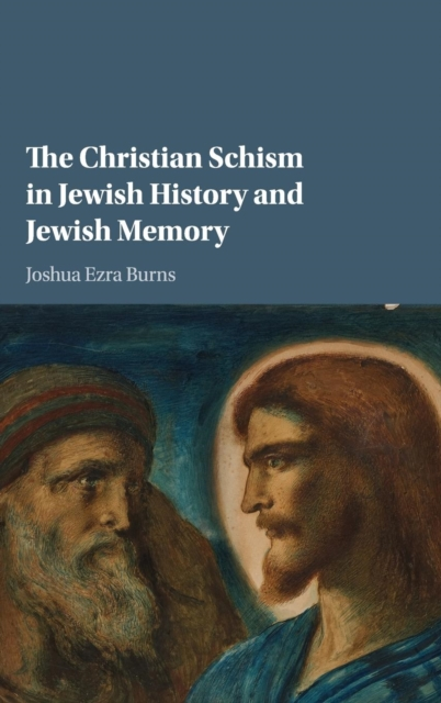 The Christian Schism in Jewish History and Jewish Memory jewish healing
