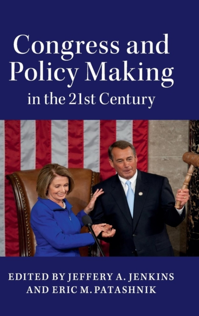 Congress and Policy Making in the 21st Century congress and policy making in the 21st century