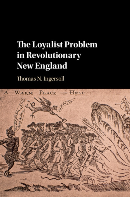 The Loyalist Problem in Revolutionary New England.