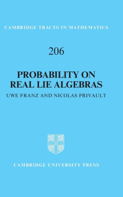 Probability on Real Lie Algebras stochastic modelling of random variables