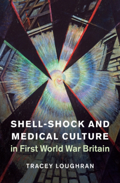 Shell-Shock and Medical Culture in First World War Britain.