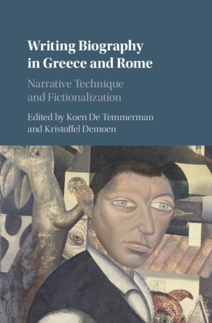 Writing Biography in Greece and Rome