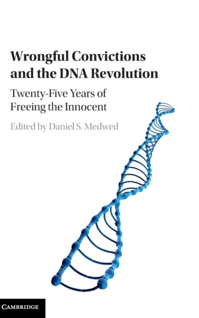 Wrongful Convictions and the DNA Revolution convictions