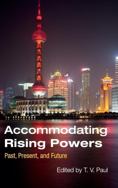 Accommodating Rising Powers the rising