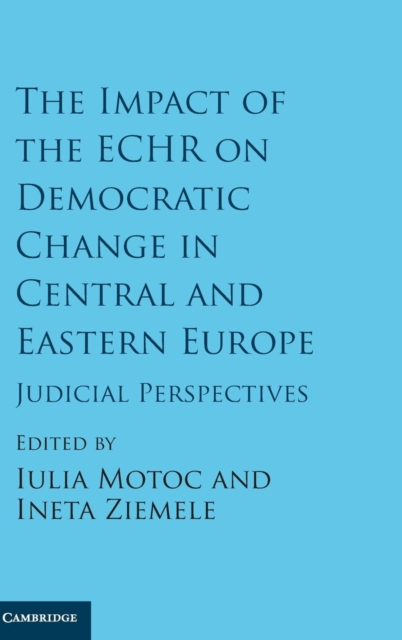 The Impact of the ECHR on Democratic Change in Central and Eastern Europe the law of the european central bank