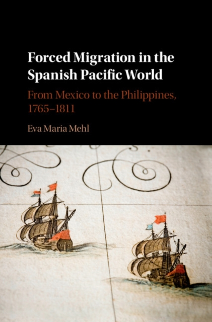 Forced Migration in the Spanish Pacific World communal violence forced migration and the state