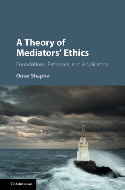 A Theory of Mediators' Ethics a z of mediation