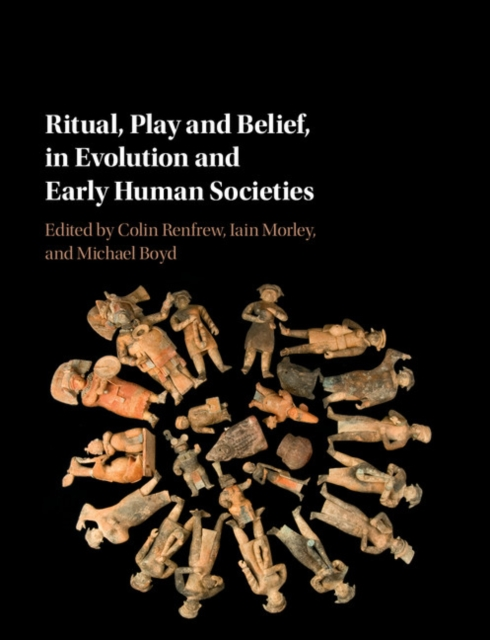 Ritual, Play and Belief, in Evolution and Early Human Societies evolution development within big history evolutionary and world system paradigms