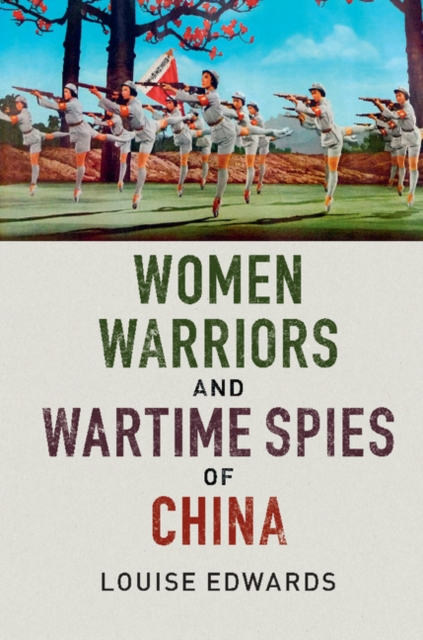 Women Warriors and Wartime Spies of China diary of a wartime affair