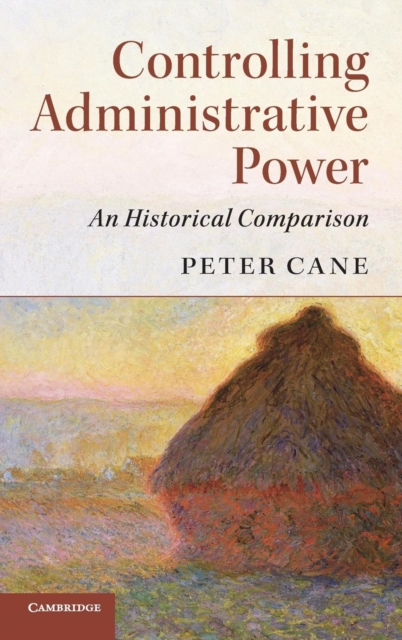 Controlling Administrative Power administrative justice in context