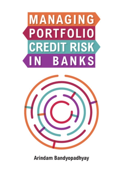 Managing Portfolio Credit Risk in Banks credit risk management practices