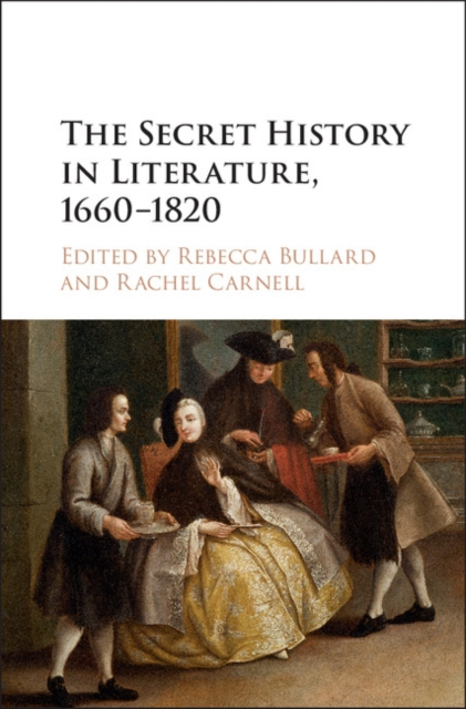The Secret History in Literature, 1660–1820 a new literary history of america