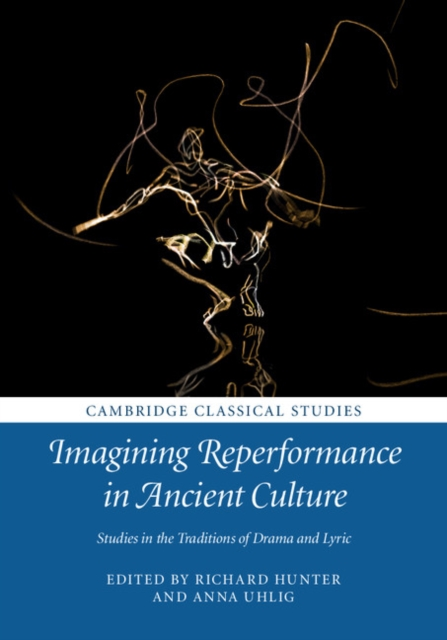 Imagining Reperformance in Ancient Culture sense and sensibility