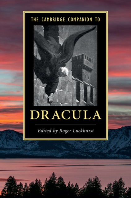 The Cambridge Companion to 'Dracula' a new literary history of america