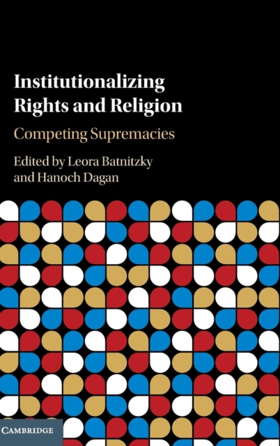 Institutionalizing Rights and Religion victims stories and the advancement of human rights