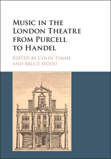 Music in the London Theatre from Purcell to Handel handel the glories of handel opera