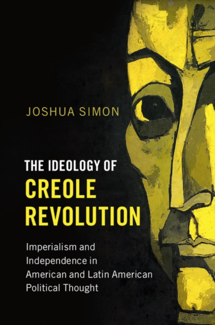 The Ideology of Creole Revolution creole
