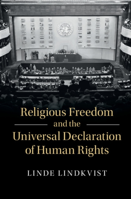 Religious Freedom and the Universal Declaration of Human Rights united nations the universal declaration of human rights