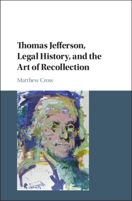 "Thomas Jefferson, Legal History, and the Art of Recollection freedom a documentary history of emancipation 1861a€""1867 2 volume set"