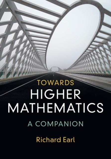 Towards Higher Mathematics: A Companion.