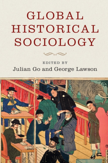Global Historical Sociology the rise of historical sociology