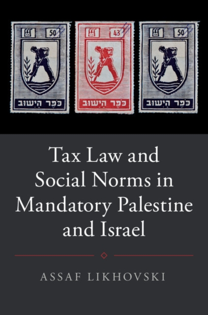 Tax Law and Social Norms in Mandatory Palestine and Israel domestic life in palestine
