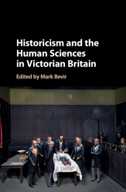 Historicism and the Human Sciences in Victorian Britain psychiatric and behavioral disorders in intellectual and developmental disabilities